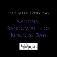 National Random Acts of Kindness Day!
